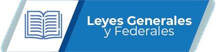 Leyes Generales y Federales
